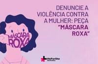 Câmara participa do lançamento da Campanha Máscara Roxa na região Celeiro e mulheres podem denunciar casos de violência em farmácias